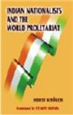 Indian Nationalists and the World Proletariat  by Horst Kruger