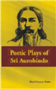 Poetic Plays of Sri Aurobindo