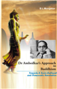 Dr Ambedkar's Approach  to Buddhism