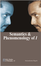 Semantics & Phenomenology of I