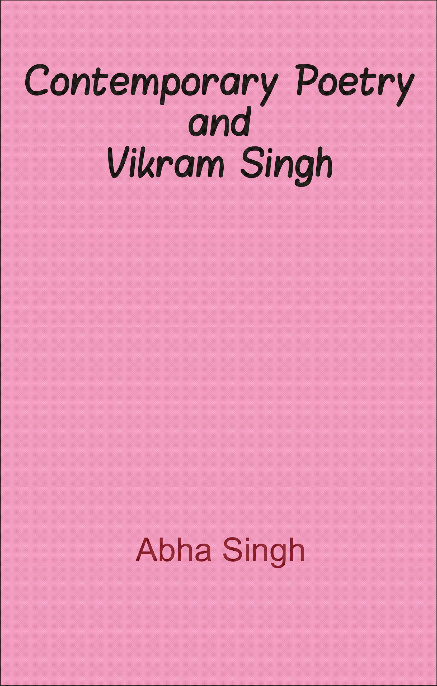 Contemporary Poetry and Vikram Singh (English)